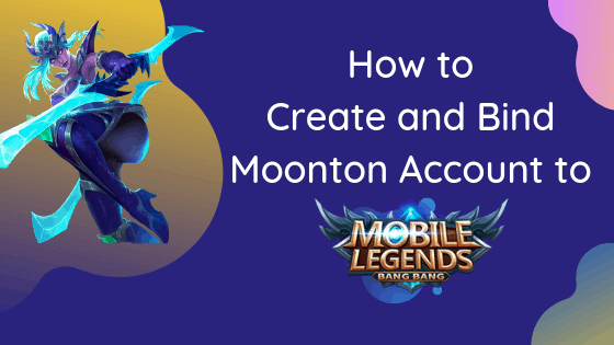 How to Create and Bind Moonton Account to Mobile Legend