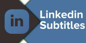 linkedin subtitles